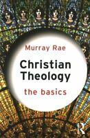 Christian Theology: The Basics by Murray Rae 9780415814942 | Brand New