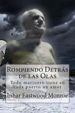 Rompiendo Detrás de las Olas : Todo Marinero Tiene en Cada Puerto un Amor by...