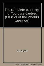 The Complete Paintings of Toulouse-Lautrec by Sutton & Sugana