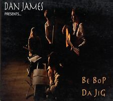 Dan James / Be Bop Da Jig - Digipack - Signed - Autographed