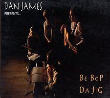 Dan James / Be Bop Da Jig - Digipack - Signed - Autographed