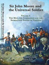 Sir John Moore and the Universal Soldier Summerfield & Law Hardback Ken Trotman