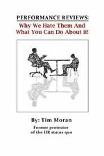 PERFORMANCE REVIEWS: Why We Hate Them and What You Can Do about It! by Tim...