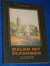 Malen mit Ölfarben 1947 J.P.Valkema Blouw TALENS ZOON APELDOORN HOLLAND batavia