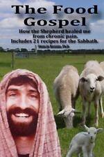 Food Gospel : The Shepherd's Good News for Healing with Whole Foods. Migraine...