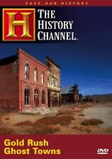 SAVE OUR HISTORY: GOLD RUSH GHOST TOWNS ( HISTORY CHANNEL ) NEW AND SEALED
