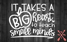 BIG HEART MINDS TEACHER SAYING QUOTE STICKER LAPTOP YETI CAR TUMBLER CUP MACBOOK