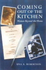 Coming Out of the Kitchen: Women Beyond the Home by Una Robertson (Hardback, 200