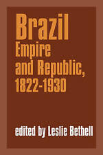 NEW Brazil: Empire and Republic, 1822-1930 (Cambridge History of Latin America)