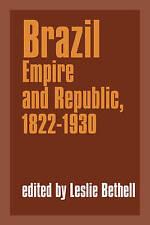 NEW Brazil: Empire and Republic, 1822-1930 (Cambridge History of Latin America)