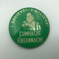 Vintage I Believe! Cumhacht Eireannach! Power Ireland Leprachaun Pinback Pin P5