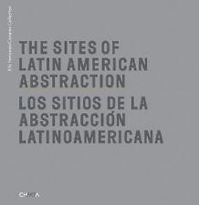 Sites of Latin American Abstraction/Los Sitios de la Abstracci█m Latinoamerican
