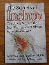 SECRETS OF INCHON UNTOLD STORY COVERT MISSION KOREAN WAR EUGENE CLARK HC DJ