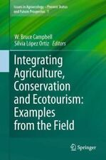 Integrating Agriculture, Conservation and Ecotourism: Examples from the Field...