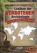 LEXIKON DER VERBOTENEN ARCHÄOLOGIE - Luc Bürgin - BUCH
