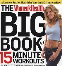 The Women's Health Big Book of 15-Minute Workouts: A Leaner, Sexier, Healthier Y