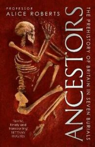 Ancestors: A prehistory of Britain in seven burials New Hardcover Free Shipping