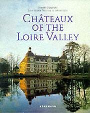 Chateaux of the Loire by Jean-Marie Perouse de Montclos (Hardback, 1997)