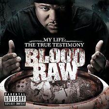 My Life the True Testimony [PA] by Blood Raw (CD, Jun-2008, Def Jam (USA)) NEW