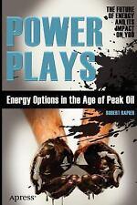 Power Plays : Energy Options in the Age of Peak Oil by Robert Rapier (2012,...