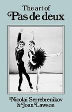 Art of Pas de Deux by Nicolai Serrebrenikov and Joan Lawson (2011, Paperback)
