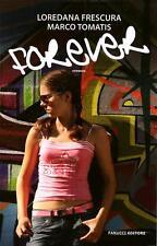 Forever. Romanzo di Loredana Frescura e Marco Tomatis - Ed. Fanucci