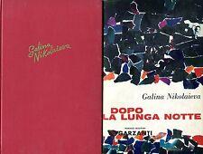 Galina Nikolaieva = DOPO LA LUNGA NOTTE 1ª Edizione Italiana 1962