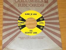 """COUNTRY 45 RPM - THE COUNTRY LADS - COLUMBIA 41062 - """"ALONE IN LOVE"""""""