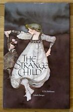 THE STRANGE CHILD by E.T.A. Hoffman illustrated Lisbeth Zwerger HBDJ 1984 VGC L1