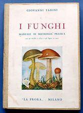 Agraria - Giovanni Tadini - I Funghi  Manuale di micologia pratica - 1^ ed. 1944