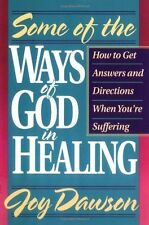 Some of the Ways of God in Healing: How to Get Answers and Directions-ExLibrary