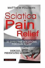 Sciatica Pain Relief : 32 Effective Solutions for Pain Relief: Exercises,...