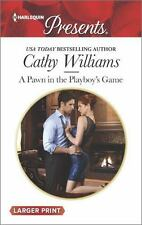 A Pawn in the Playboy's Game (Harlequin Large Print Presents)