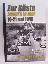 Zur Küste Jusqu'a la Mer 16-21 Mai 1940 Volume 2: Le Corridor des Panzers