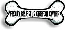 "Proud Brussels Griffon Owner Bone Car Magnet Bumper Sticker 3""x7"""
