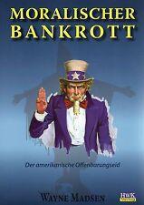 MORALISCHER BANKROTT - Der amerikanische Offenbarungseid - Wayne Madsen HWK