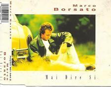 MARCO BORSATO - Mai dire si CD SINGLE 1TR Holland 1992 (Polydor)