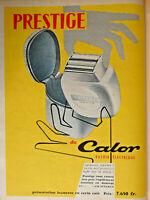 PUBLICITÉ DE PRESSE 1956 RASOIR ÉLECTRIQUE PRESTIGE DE CALOR