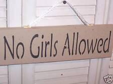 "WHOLESALE wood sign primitive ""No Girls Allowed"""