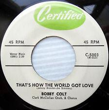 BOBBY COLT gospel rock 45 THAT'S HOW THE WORLD GOT LOVE birth of the blues e9456
