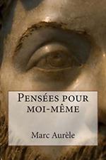 Aurele Marc-Fre-Pensees Pour Moi-Meme BOOK NEUF