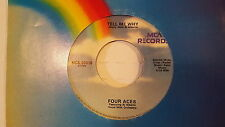 FOUR ACES - Tell Me Why / Love is a Many Splendored Thing NM- 50's POP VOCAL 7""