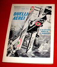 "DUELLI AEREI ( LIBRO ) LE 34 VITTORIE DI FRANCESCO BARACCA "" ANGELO FOSSA - 1968"
