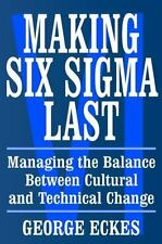 Making Six Sigma Last : Managing the Balance Between Cultural and Technical...