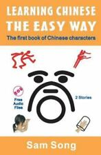 Learning Chinese the Easy Way : Read and Understand the Symbols of Chinese...