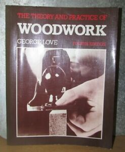 Theory and Practice of Woodwork by G. Love (Paperback, 1981)