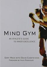 Mind Gym: An Athlete's Guide to Inner Excellence by Gary Mack, David Casstevens