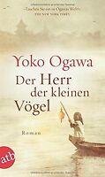 Der Herr der kleinen Vögel: Roman von Ogawa, Yoko | Buch | Zustand gut