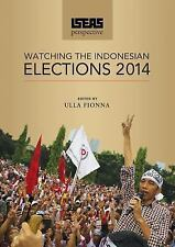 Iseas Perspective : Watching the Indonesian Elections 2014 (2015, Paperback)