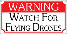 Warning Watch for Flying Drones- 6x12 Aluminum Nasa Bar Man cave sign